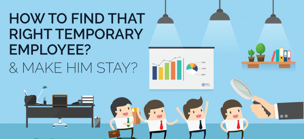 How to Find That Right Temporary Employee and Make Them Stay